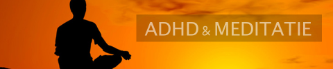 ADHD & MEDITATIE